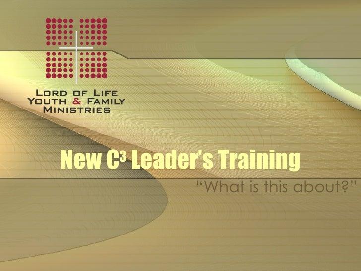 C3  Leader S  Training    August 29, 2007