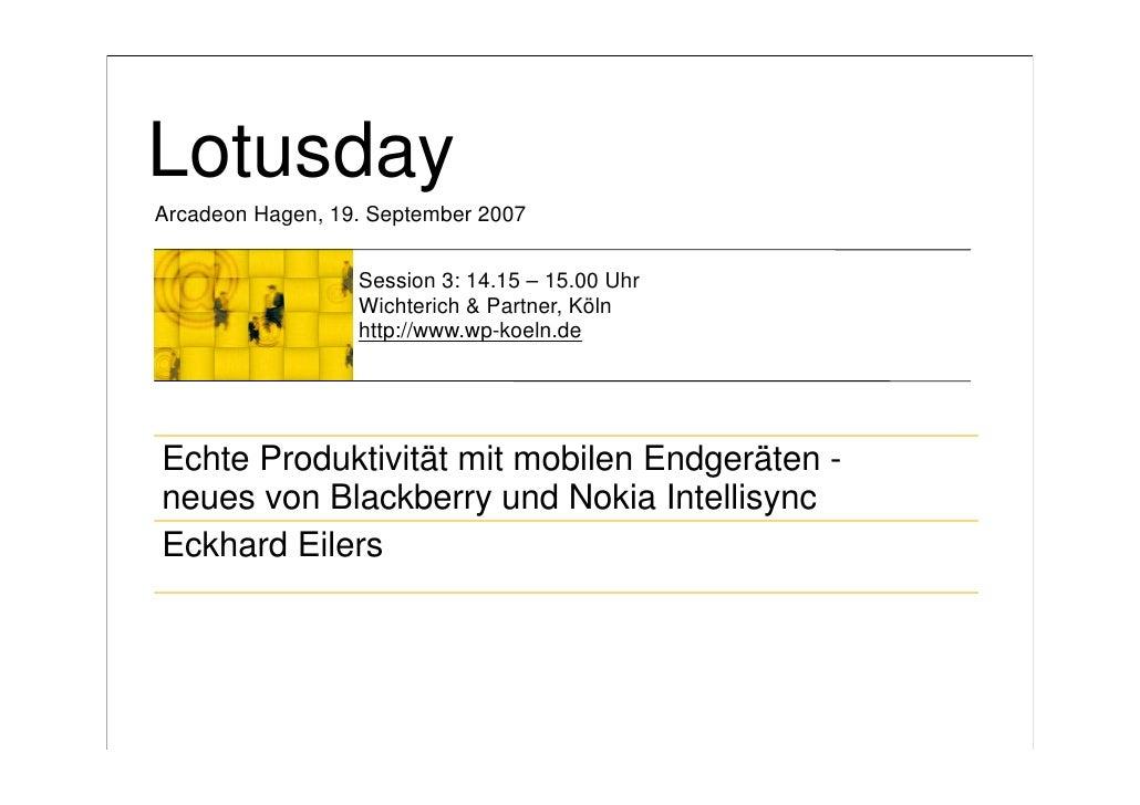 Lotusday Arcadeon Hagen, 19. September 2007                     Session 3: 14.15 – 15.00 Uhr                   Wichterich ...