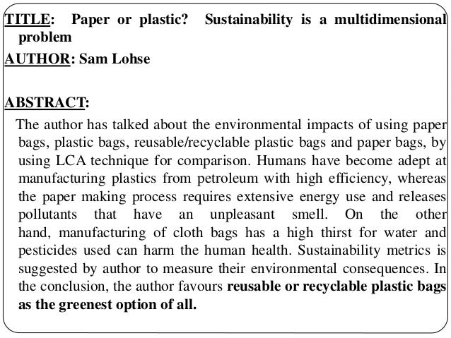 plastic bags research paper Research, editorial, legal and committee staff county discourages the use of single-use plastic and paper bags to protect our environment from excess litter and.