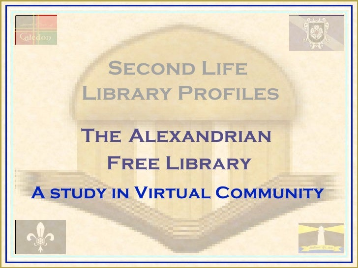 Second Life  Library Profiles The   Alexandrian  Free Library A study in Virtual Community