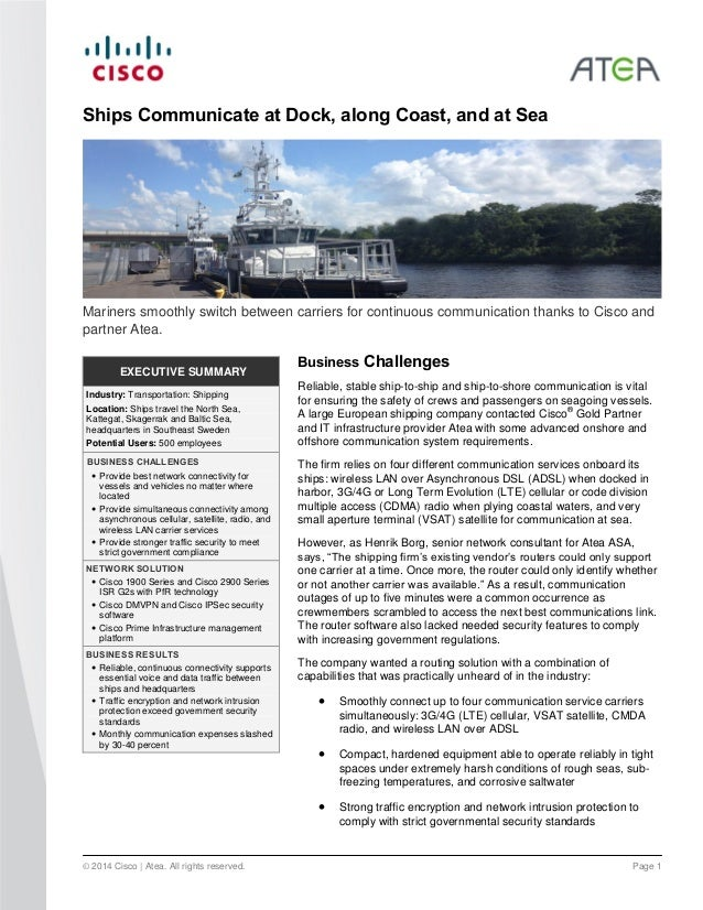 © 2014 Cisco | Atea. All rights reserved. Page 1 EXECUTIVE SUMMARY Industry: Transportation: Shipping Location: Ships trav...