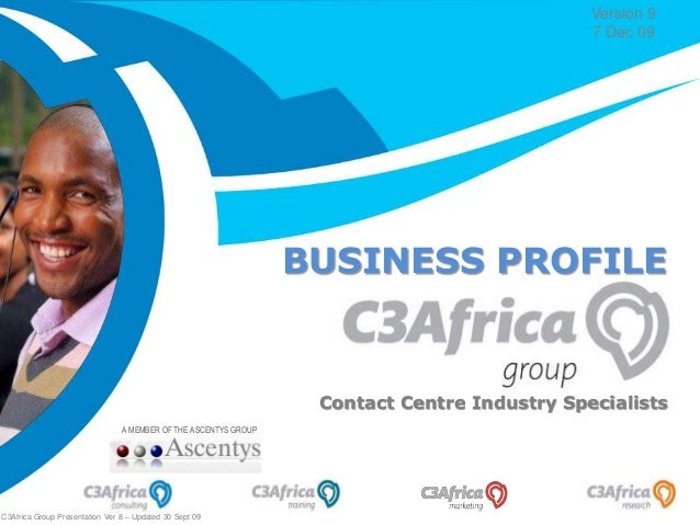 The Way to Market Friday, January 30, 2015 Contact Centre Industry Specialists C3Africa Group Presentation Ver 8 – Updated...