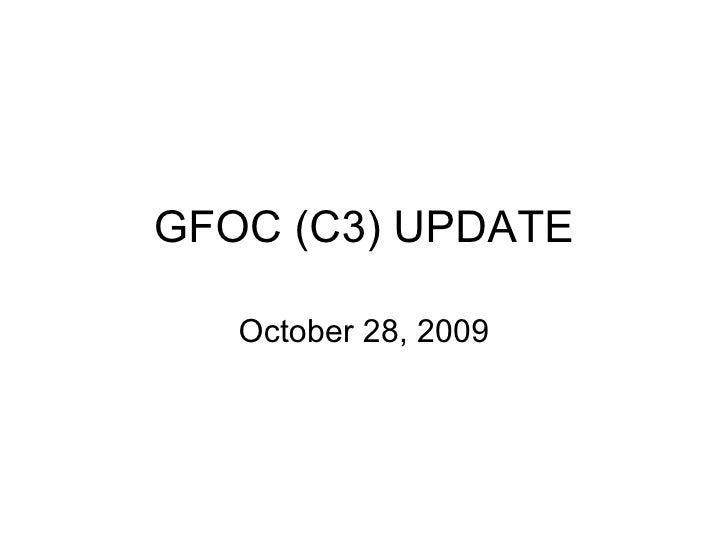 GFOC (C3) UPDATE October 28, 2009