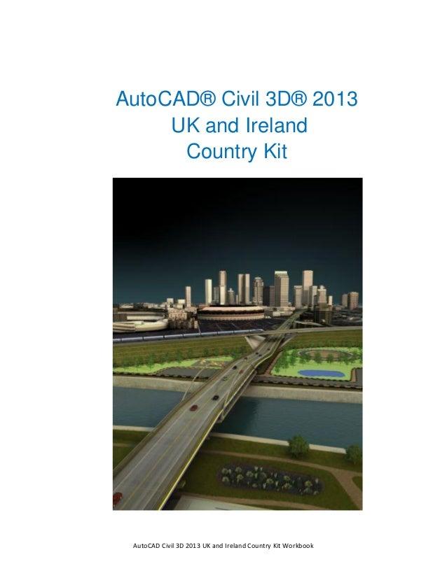 Tuckerman Feature SummaryAutoCAD® Civil 3D® 2013     UK and Ireland      Country Kit AutoCAD Civil 3D 2013 UK and Ireland ...