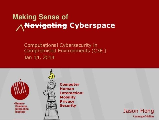 C3E talk on Navigating Cyberspace, January 2014