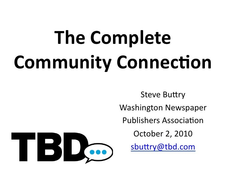 The	   Complete	    Community	   Connec0on	                      Steve	   Bu(ry	                 Washington	   Newspaper	 ...