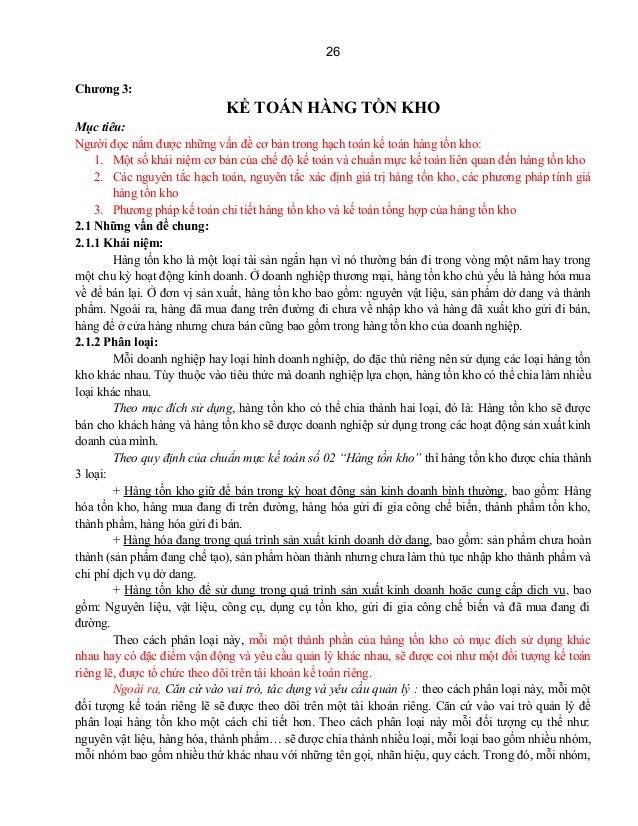 26 Chương 3: KẾ TOÁN HÀNG TỒN KHO Mục tiêu: Người đọc nắm được những vấn đề cơ bản trong hạch toán kế toán hàng tồn kho: 1...