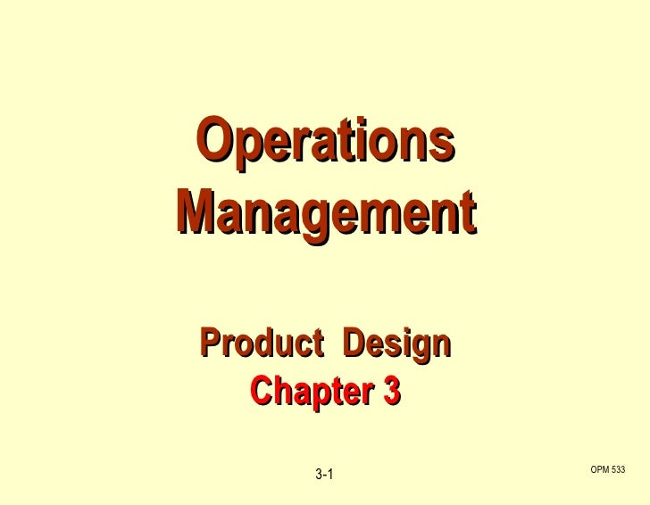 Operations Management Product  Design Chapter 3 OPM 533 3-