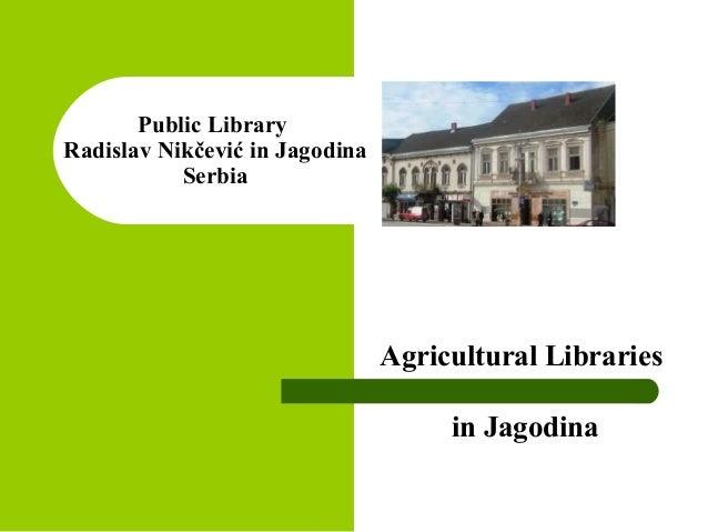 Public LibraryRadislav Nikčević in JagodinaSerbiaAgricultural Librariesin Jagodina
