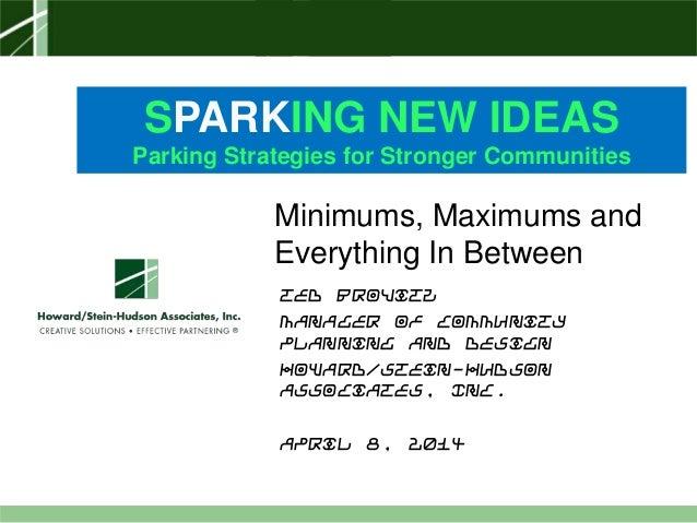 Sparking New Ideas Workshop – 04.08.14Sparking New Ideas Workshop – 04.08.14 SPARKING NEW IDEAS Parking Strategies for Str...