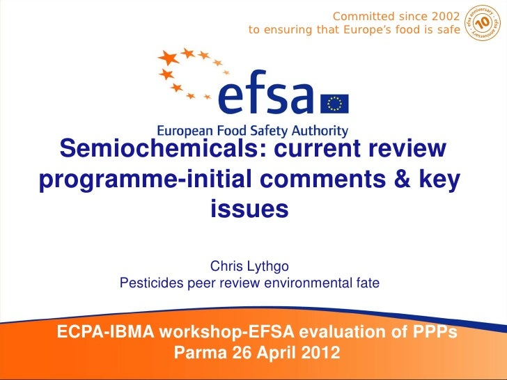 Committed since 2002                           to ensuring that Europe's food is safe  Semiochemicals: current reviewprogr...