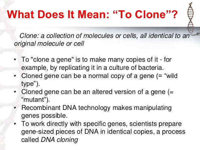 what is the meaning of cloning Clone definition: if someone or something is a clone of another person or thing, they are so similar to | meaning, pronunciation, translations and examples.