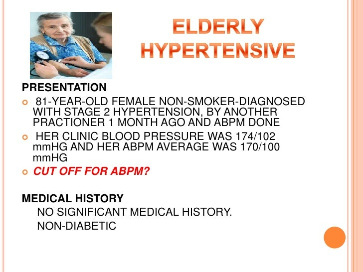 PRESENTATION 81-YEAR-OLD FEMALE NON-SMOKER-DIAGNOSED  WITH STAGE 2 HYPERTENSION, BY ANOTHER  PRACTIONER 1 MONTH AGO AND A...