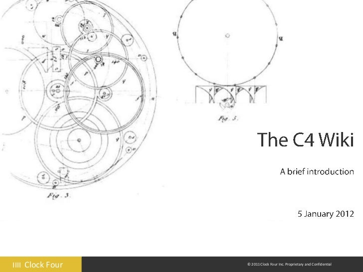IIII Clock Four   © 2011 Clock Four Inc. Proprietary and Confidential