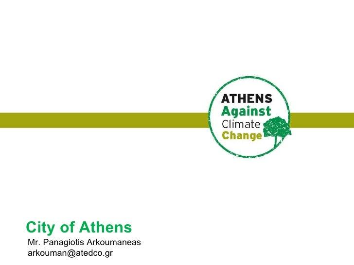 Mr. Panagiotis Arkoumaneas [email_address] City of Athens