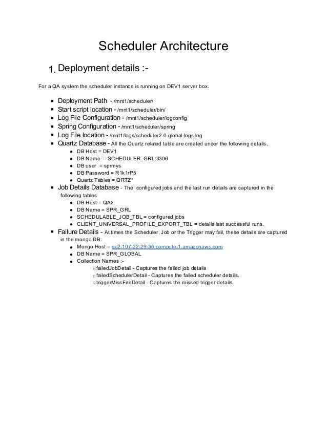 Scheduler Architecture 1. Deployment details :- For a QA system the scheduler instance is running on DEV1 server box. ■ De...