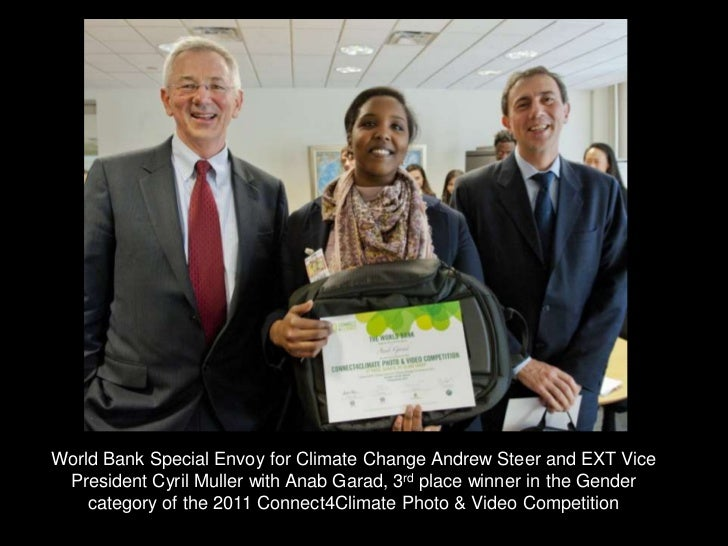 World Bank Special Envoy for Climate Change Andrew Steer and EXT Vice President Cyril Muller with Anab Garad, 3rd place wi...