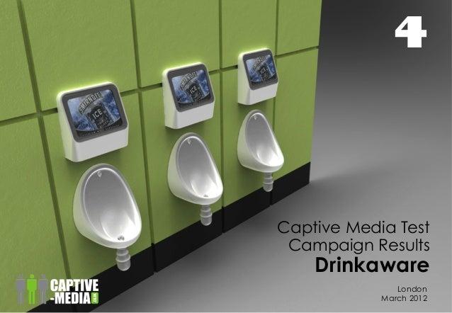 1   London March 2012 Captive Media Test Campaign Results Drinkaware 4