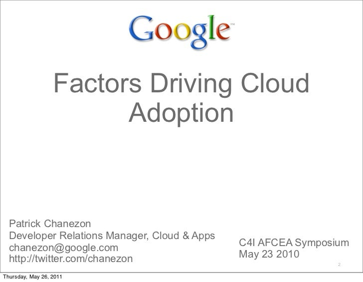 Factors Driving Cloud                        Adoption  Patrick Chanezon  Developer Relations Manager, Cloud & Apps  chanez...