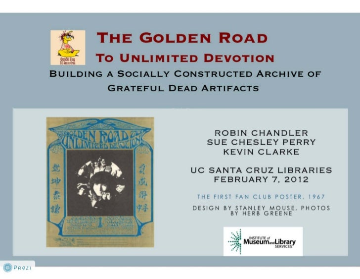 The Golden Road to Unlimited Devotion: Building a Socially Constructive Archive of Grateful Dead Artifacts
