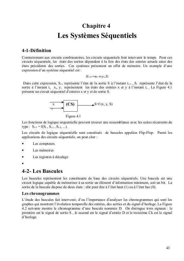 Chapitre 4 Les Systèmes Séquentiels 4-1-Définition Contrairement aux circuits combinatoires, les circuits séquentiels font...