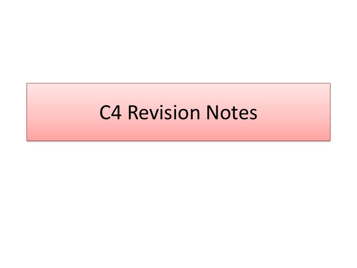 C4 Revision Notes