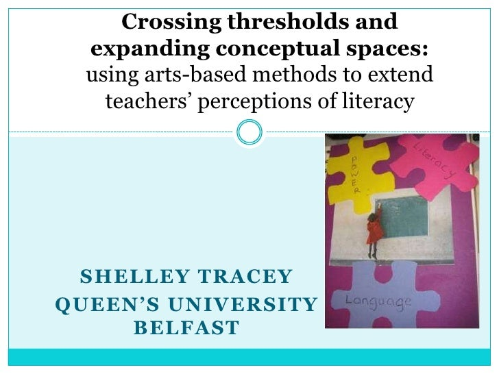 Crossing thresholds and expanding conceptual spaces: using arts-based methods to extend teachers' perceptions of literacy<...