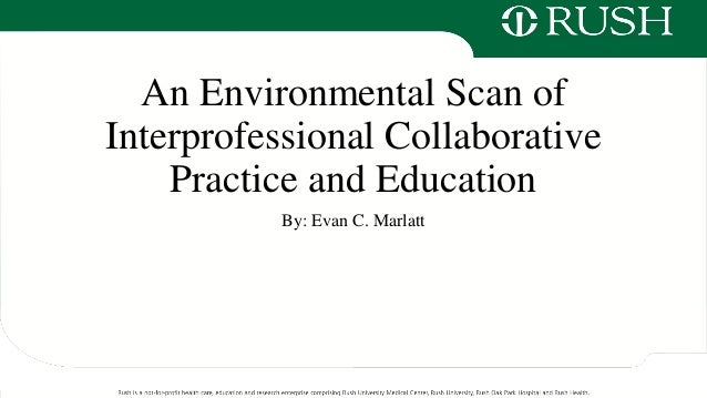 Collaborative Teaching Practices ~ An evironmental scan of interprofessional collaborative