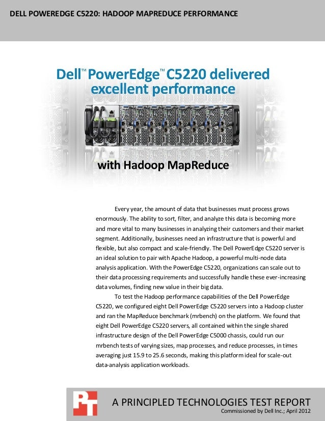 DELL POWEREDGE C5220: HADOOP MAPREDUCE PERFORMANCE                         Every year, the amount of data that businesses ...