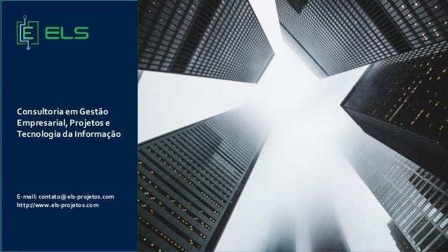 ConsultoriaemGestão Empresarial,Projetos e Tecnologia da Informação E-mail: contato@els-projetos.com http://www.els-projet...