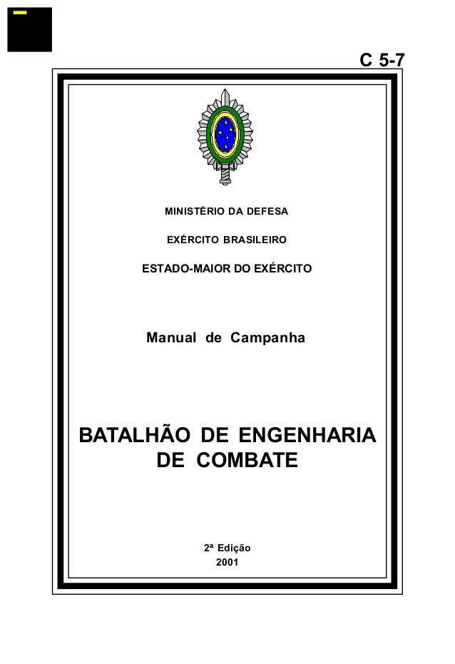 2ª Edição  2001  C 5-7  MINISTÉRIO DA DEFESA  EXÉRCITO BRASILEIRO  ESTADO-MAIOR DO EXÉRCITO  Manual de Campanha  BATALHÃO ...