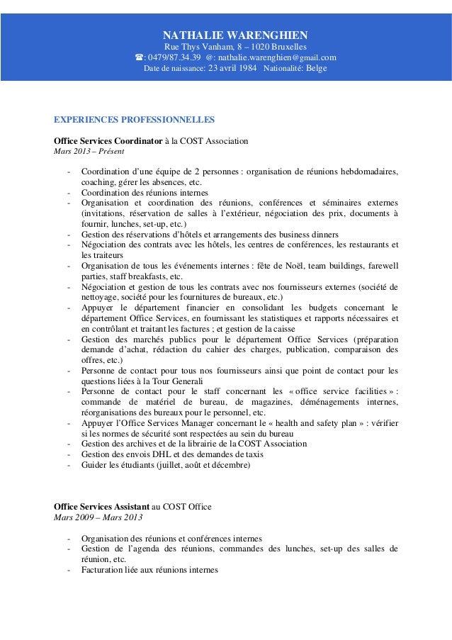 EXPERIENCES PROFESSIONNELLES Office Services Coordinator à la COST Association Mars 2013 – Présent - Coordination d'une éq...