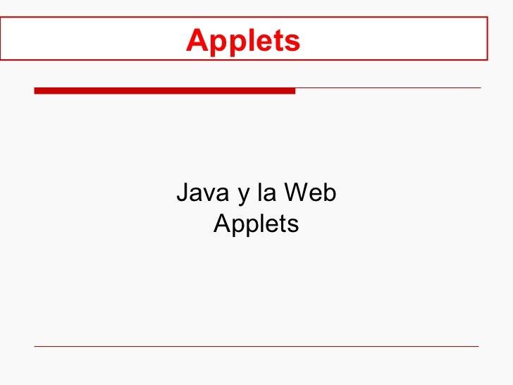 Applets Java y la Web Applets