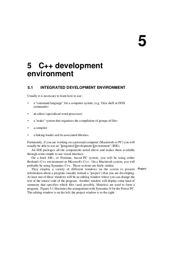 """5 C++ development environment 5.1 INTEGRATED DEVELOPMENT ENVIRONMENT Usually it is necessary to learn how to use: • a """"com..."""