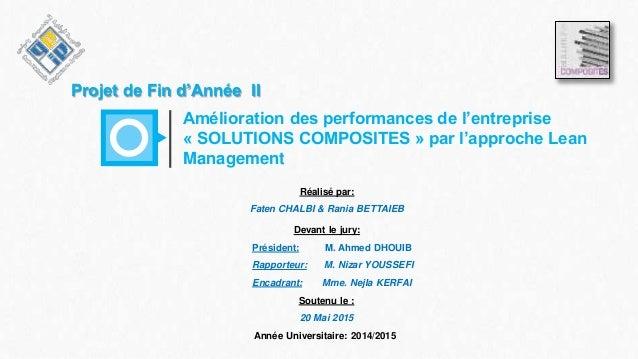 Projet de Fin d'Année II Amélioration des performances de l'entreprise « SOLUTIONS COMPOSITES » par l'approche Lean Manage...
