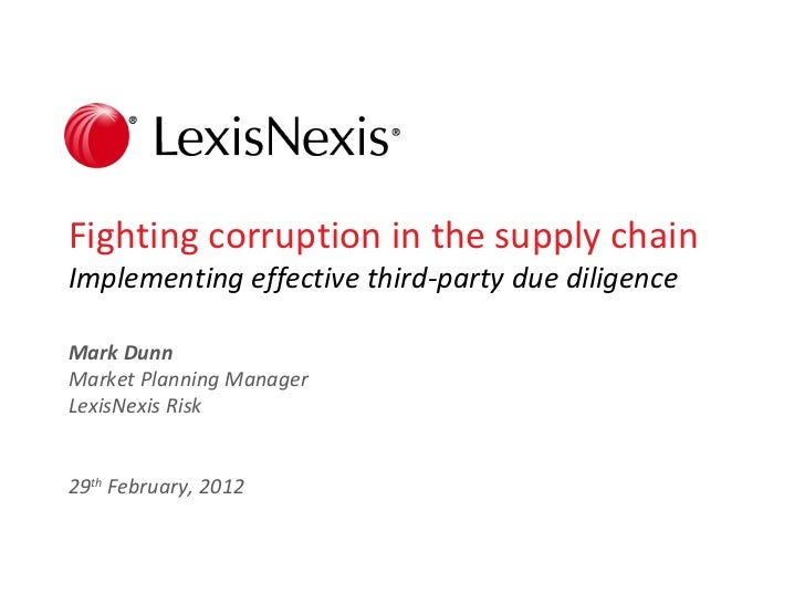 Fighting corruption in the supply chainImplementing effective third-party due diligenceMark DunnMarket Planning ManagerLex...