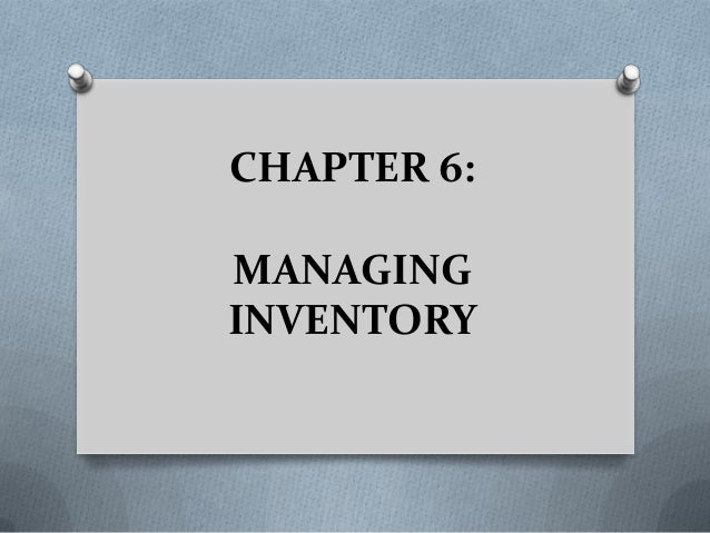 CHAPTER 6: MANAGING INVENTORY