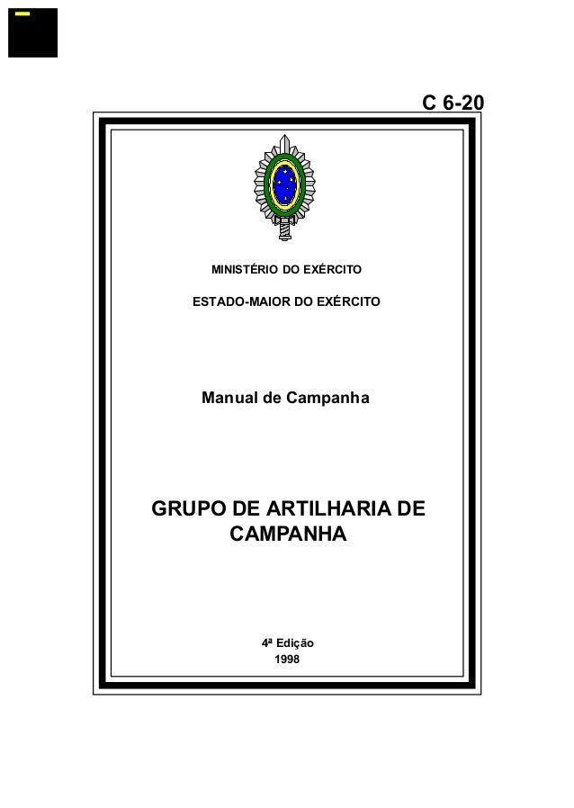 4ª Edição  1998  C 6-20  MINISTÉRIO DO EXÉRCITO  ESTADO-MAIOR DO EXÉRCITO  Manual de Campanha  GRUPO DE ARTILHARIA DE  CAM...