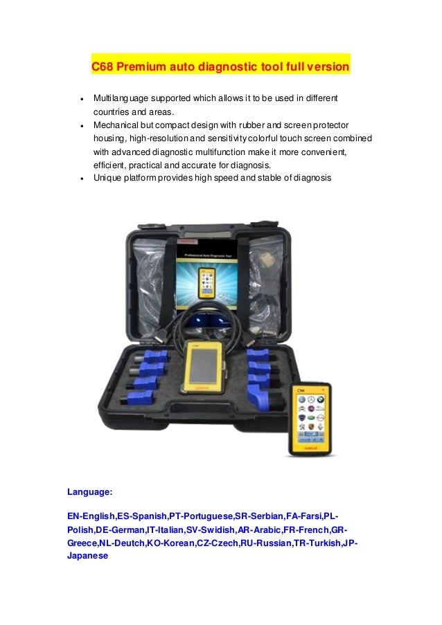C68 Premium auto diagnostic tool full version   Multilanguage supported which allows it to be used in different countries...