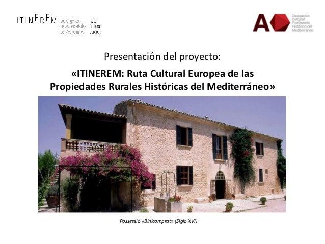 Presentación del proyecto: «ITINEREM: Ruta Cultural Europea de las Propiedades Rurales Históricas del Mediterráneo» Posses...