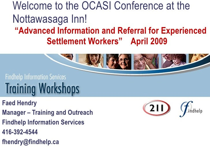 "Welcome to the OCASI Conference at the    Nottawasaga Inn!     ""Advanced Information and Referral for Experienced         ..."
