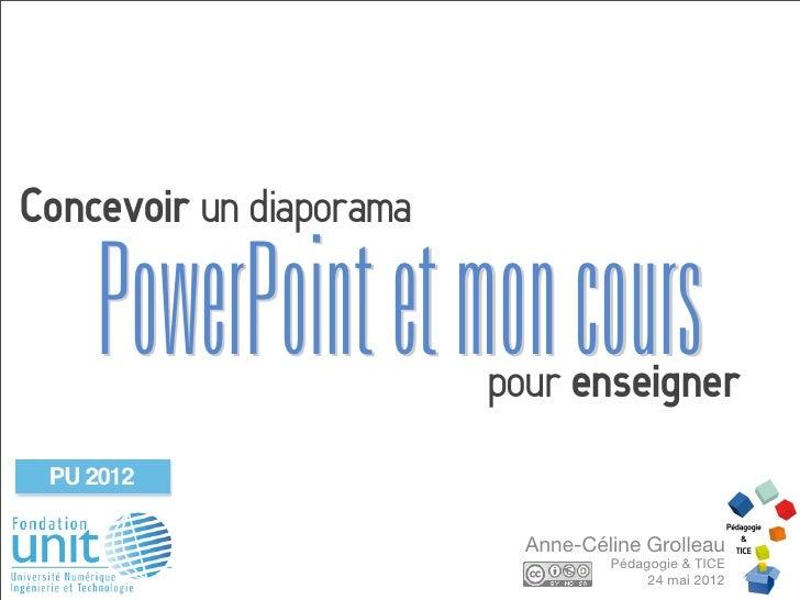 Concevoir un diaporama    PowerPoint et mon cours                         pour enseigner                           Anne-Cé...