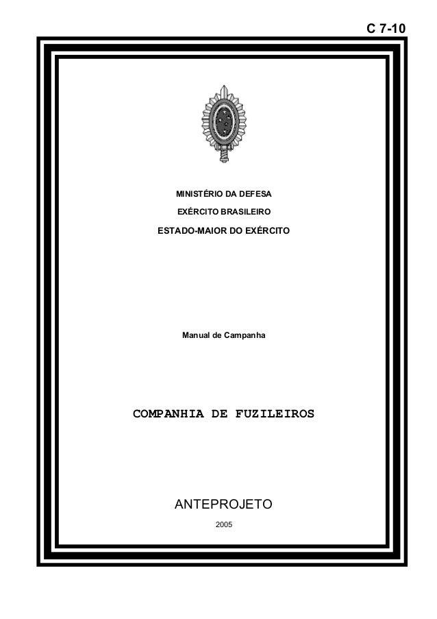 C 7-10  MINISTÉRIO DA DEFESA  EXÉRCITO BRASILEIRO  ESTADO-MAIOR DO EXÉRCITO  Manual de Campanha  COMPANHIA DE FUZILEIROS  ...