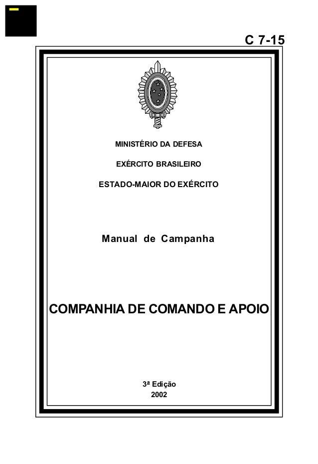 3ª Edição  2002  C 7-15  MINISTÉRIO DA DEFESA  EXÉRCITO BRASILEIRO  ESTADO-MAIOR DO EXÉRCITO  Manual de Campanha  COMPANHI...