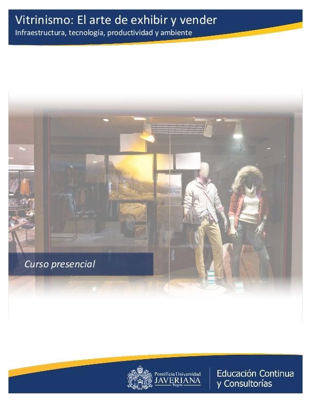 Vitrinismo:  El  arte  de  exhibir  y  vender   Infraestructura,  tecnología,  productividad  y...