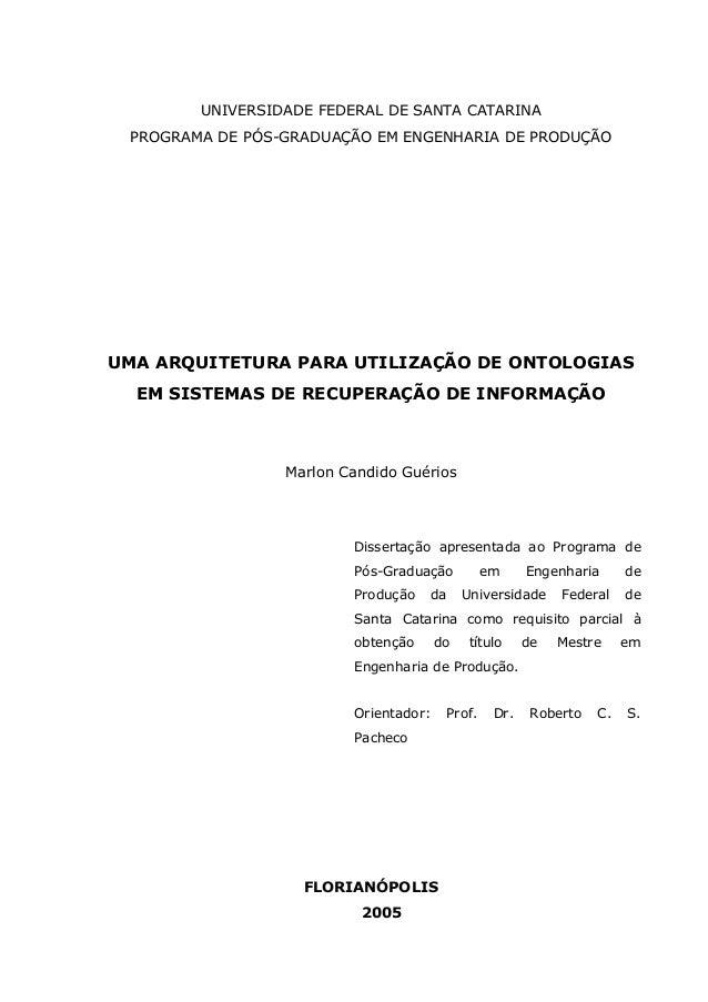 UNIVERSIDADE FEDERAL DE SANTA CATARINA PROGRAMA DE PÓS-GRADUAÇÃO EM ENGENHARIA DE PRODUÇÃO UMA ARQUITETURA PARA UTILIZAÇÃO...