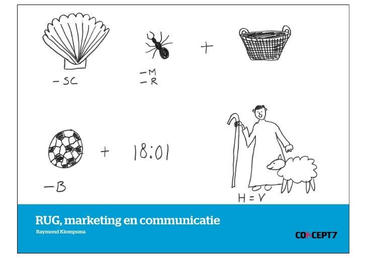 RUG, marketing en communicatieRaymond Klompsma