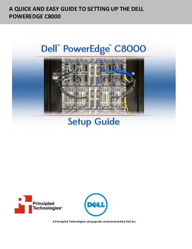 A QUICK AND EASY GUIDE TO SETTING UP THE DELLPOWEREDGE C8000A Principled Technologies setup guide commissioned by Dell Inc.