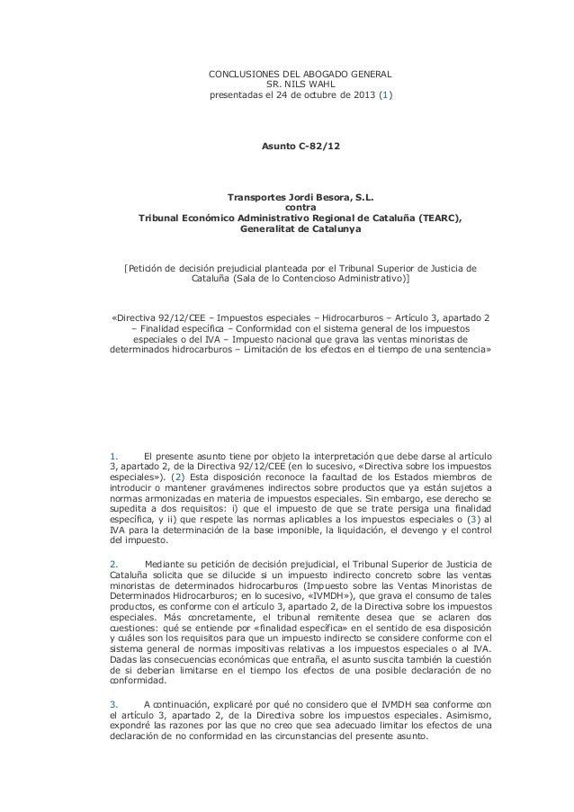 CONCLUSIONES DEL ABOGADO GENERAL SR. NILS WAHL presentadas el 24 de octubre de 2013 (1)  Asunto C-82/12  Transportes Jordi...