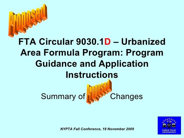 FTA Circular 9030.1 D  – Urbanized Area Formula Program: Program Guidance and Application Instructions Summary of  Changes...